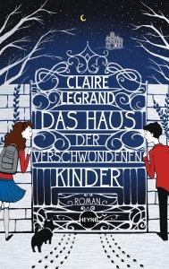 Claire-Legrand_Das-Haus-der-verschwundenen-Kinder
